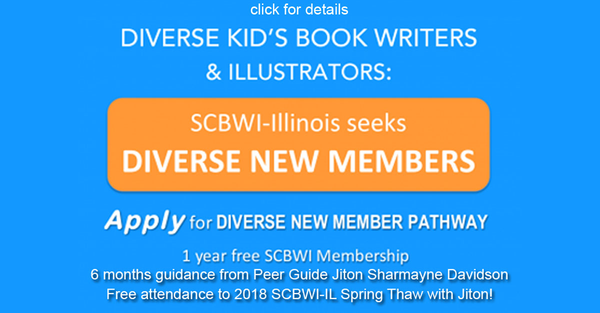 Applications open to Illinois writers and illustrators on February 9.  Complete information: https://illinois.scbwi.org/diversity-initiatives/2018-diverse-new-member-pathway/