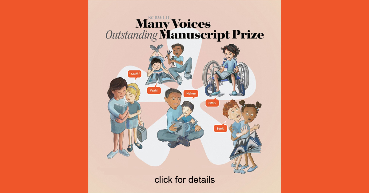 Application period for SCBWI-IL Members opens February 9.  Complete details at https://illinois.scbwi.org/diversity-initiatives/2018-many-voices-outstanding-manuscript-prize/