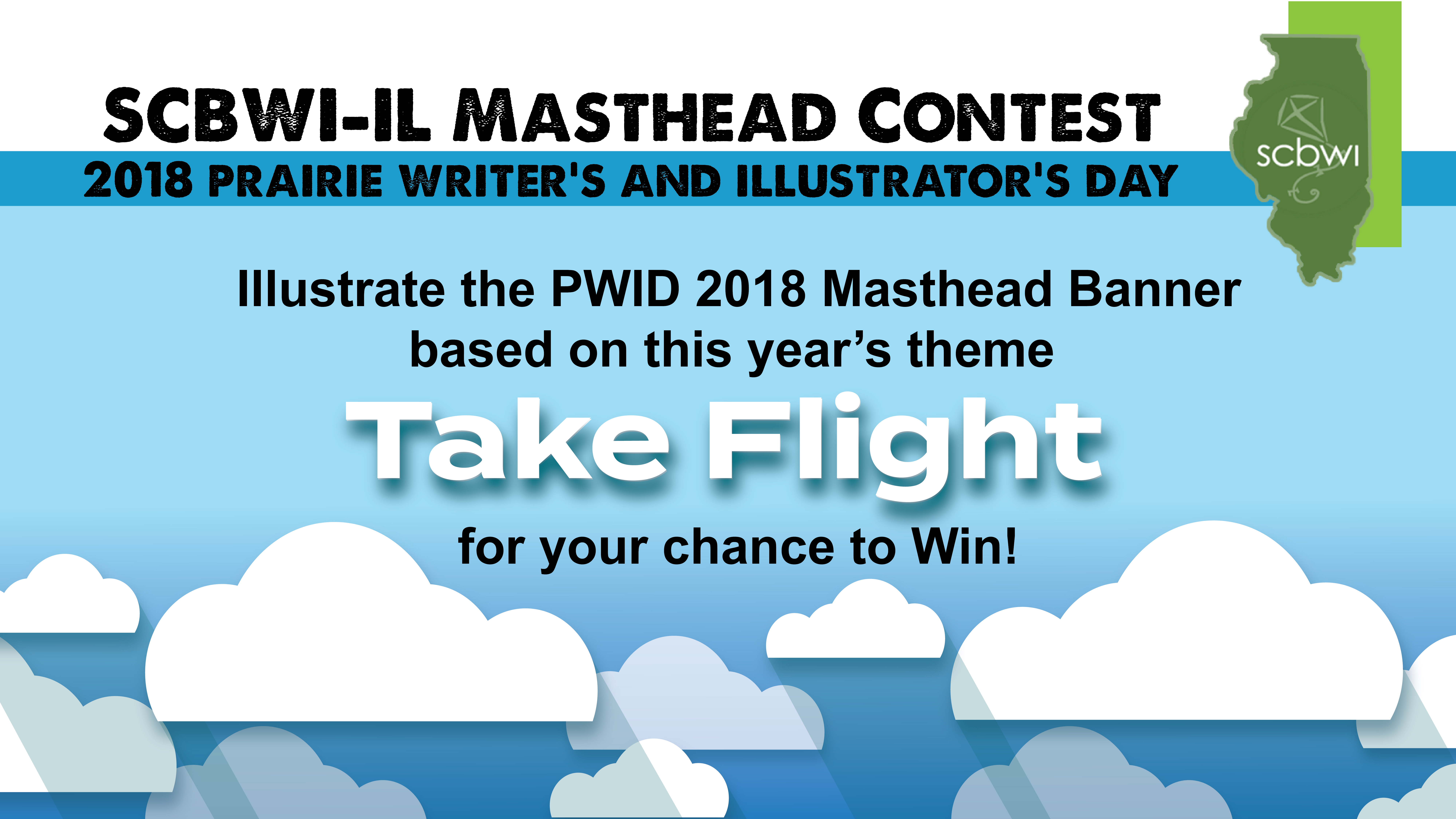 We are excited to announce that in preparation for this year's Prairie Writers and Illustrators Day - we are holding an SCBWI-IL member only illustration contest for for the masthead image that will be used in all marketing and promotion of the upcoming event.https://illinois.scbwi.org/pwid-2018-take-flight-masthead-vote/