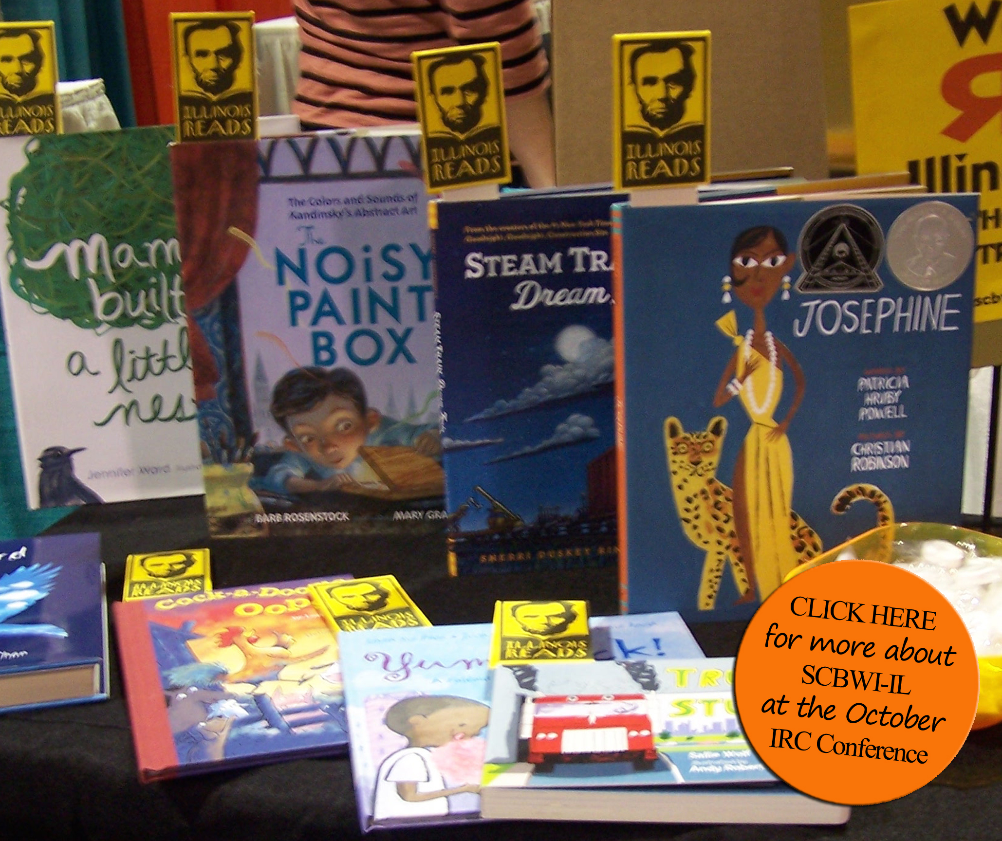 The SCBWI-IL Booth Team is making plans to wow Illinois teachers and school librarians at their annual conference Illinois Reading Conference, IRC, Oct. 3-4, in Peoria.  We plan to showcase and hand-sell recently published (2017-2019) PAL books. In addition we will distribute your posters, flyers, postcards and brochures to promote your books and your school/library visits/Skype presentations. How can you make sure your book/promo materials are included? 1 By SEPTEMBER 25, 2019, mail two copies of your (2017-2019) PAL published book and any promotional material (150 copies) to Louann Brown.  Please email Louann Brown for her mailing address. 2. If you'd like to participate by doing a book signing and manning the booth, etc., please contact:  Louann Brown                                                                                                                                              3. A few authors cleverly promote themselves by offering free Skype visits, a toy that relates to their book, posters, etc.  If this sounds like something you'd like to do, contact Louann at the email posted above.