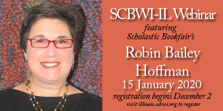 Join Robin Bailey Hoffman, 26-year member of the Scholastic Book Fairs Book Selection Committee, to discuss how she and her colleagues curate the assortment of books selected each season for over 110,00 Scholastic Book Fairs.In addition, Robin and SCBWI-IL PAL & Published coordinator Sarah Aronson will chat about books, school visits, and Robin's 28 years on the National Book Selection Committee. To register by January 8:https://illinois.scbwi.org/events/scbwi-il-webinar-with-scholastic-bookfairs-robin-bailey-hoffman/