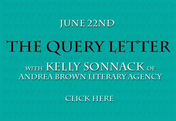 The Query Letter with Kelly Sonnack of Andrea Brown Literary Agency: June 22, 2015.