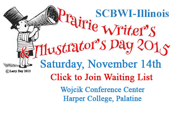 Prairie Writer's and Illustrator's Day, 2015 is sold out.  Join our waiting list for our day-long event on November 14, 2015.