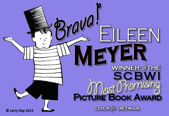 Brava Eileen Meyer, winner of the SCBWI Most Promising Picture Book Award! http://www.scbwi.org/congrats-to-the-winners-of-the-sue-alexander-award-and-most-promising-picture-book-award/