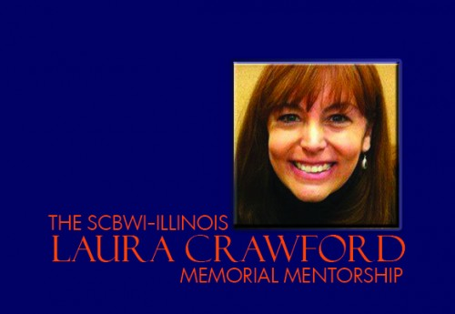 The SCBWI-IL Laura Crawford Memorial Mentorship will begin accpting new applications in June 2016. Click on the Laura Crawford Memorial Mentorship tab for full details and application.