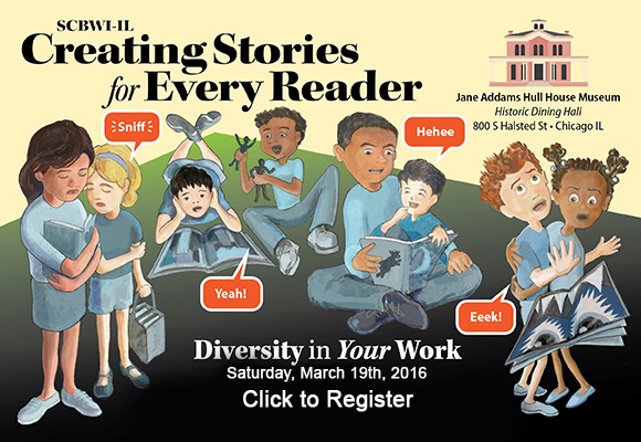 Register for Creating Stories for Many Readers--Diversity in Your Work here:https://illinois.scbwi.org/events/creating-stories-for-every-reader-diversity-in-your-work-3/