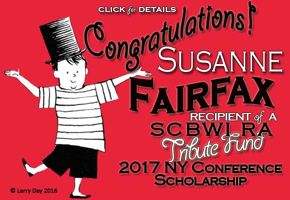 Because of her outstanding and significant contributions to our Illinois Chapter, SCBWI has honored Susanne Fairfax as a RA Tribute Fund 2017 NY Conference Scholarship recipient! Click to learn more about the RA Tribute Fund or to make a donation to support more deserving recipients.