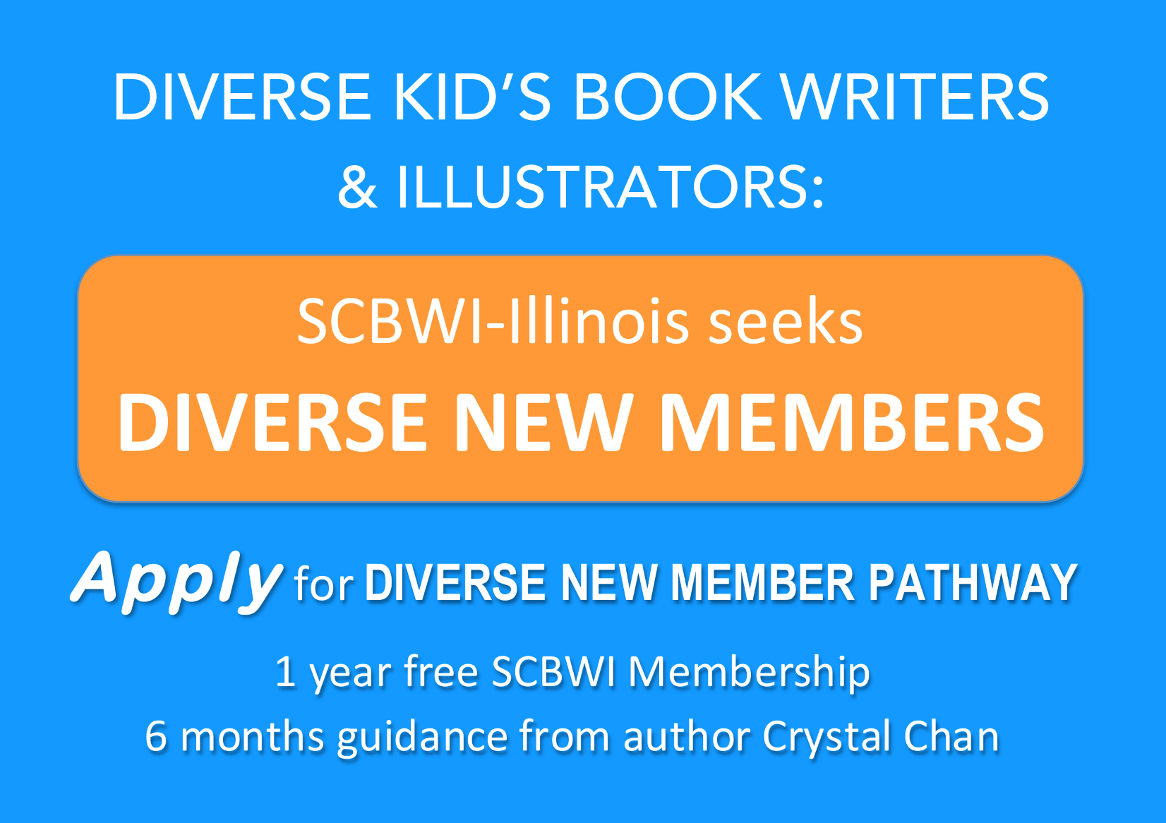In 2017, SCBWI-Illinois is launching its Diverse New Member Pathway, intended to increase diversity among children's book creators and among members of SCBWI. Application period 2/1-3/1/2017