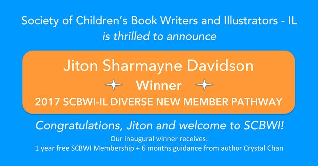 Welcome to SCBWI-IL Jiton Sharmayme Davidson, recipient of the 2017 Diverse New Member Pathway!  Thank you to all who submitted to the 2017 DNMP! Our Illinois Networks are free and open to non-members. Find meetings near you here. We'll also be starting Diversity Committee meetings in May in Hyde Park. More on that soon. We'd love to meet you! Thank you to Crystal Chan for being our inaugural Guide and toall who helped get the word out! We can't wait to meet our new member! Welcome Jiton! Find more SCBWI-IL Diversity Initiatives here